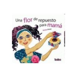 Libro: Una flor de repuesto para mamá