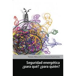 Libro: Seguridad energética ¿para qué? ¿para quién?