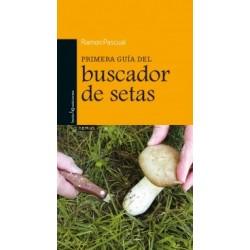 Libro: Primera Guía del buscador de setas