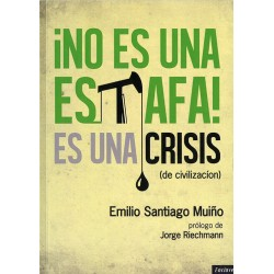 LIbro: ¡No es una estafa! Es una crisis (de civilización)