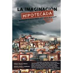 Libro: La imaginación hipotecada