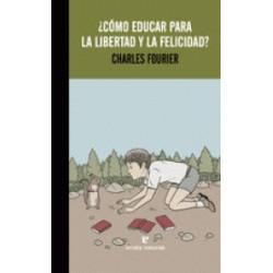 Libro: Cómo educar para la libertad y la felicidad