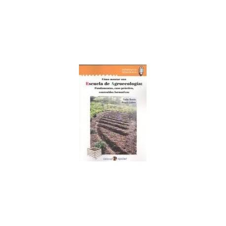 Libro: Cómo montar una Escuela de Agroecología