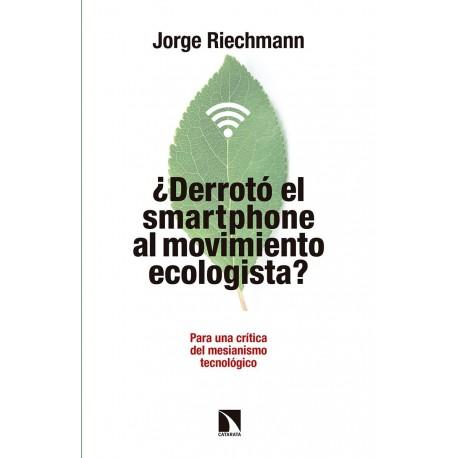 Libro: ¿Derrotó el smartphone al movimiento ecologista?