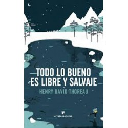 Libro: Todo lo bueno es libre y salvaje
