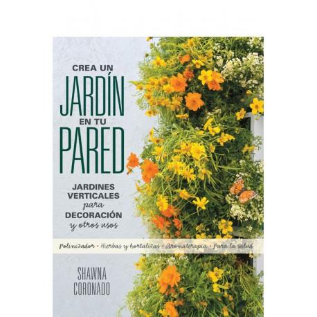 Libro crea un jard n en tu pared el tenderete for Crea tu jardin