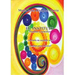 Libro: El Instituto. Huellas y semillas