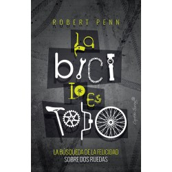 Libro: La bici lo es todo