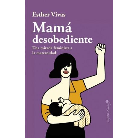 Libro: Mamá desobediente
